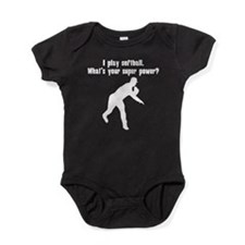I Play Softball. Whats Your Super Power? Baby Body