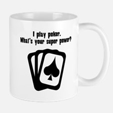 I Play Poker. Whats Your Super Power? Mugs