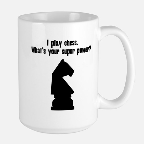 I Play Chess. Whats Your Super Power? Mugs