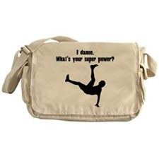 I Dance. Whats Your Super Power? Messenger Bag