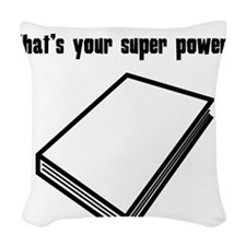 I Read. Whats Your Super Power? Woven Throw Pillow