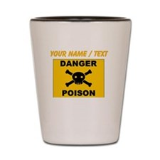 Custom Orange Danger Poison Sign Shot Glass