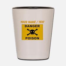 Custom Orange Danger Poison Sign Shot Glass