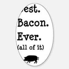 Best. Bacon. Ever. All. Decal