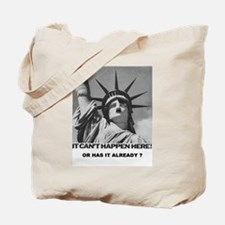 Can't Happen Here Tote Bag