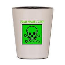 Custom Green Skull Sign Shot Glass