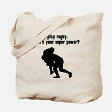 I Play Rugby. Whats Your Super Power? Tote Bag