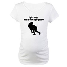I Play Rugby. Whats Your Super Power? Shirt
