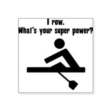 I Row. Whats Your Super Power? Sticker