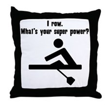 I Row. Whats Your Super Power? Throw Pillow
