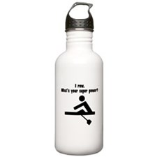 I Row. Whats Your Super Power? Water Bottle