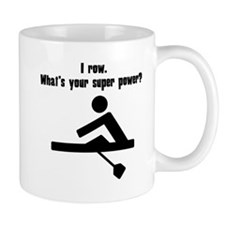 I Row. Whats Your Super Power? Mugs