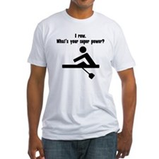 I Row. Whats Your Super Power? T-Shirt