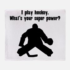 I Play Hockey (Goalie). Whats Your Super Power? Th