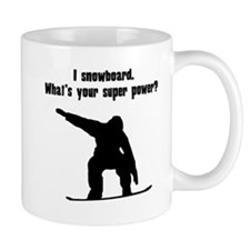 I Snowboard. Whats Your Super Power? Mugs