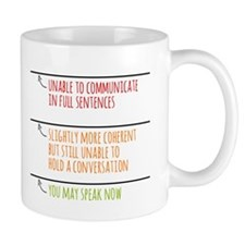 You May Speak Now Coffee Mugs