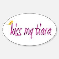 Kiss My Tiara Oval Decal