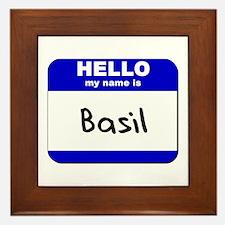 hello my name is basil  Framed Tile