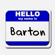 hello my name is barton  Mousepad