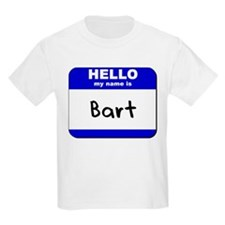 hello my name is bart T-Shirt