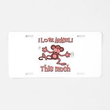 I love Araceli Aluminum License Plate
