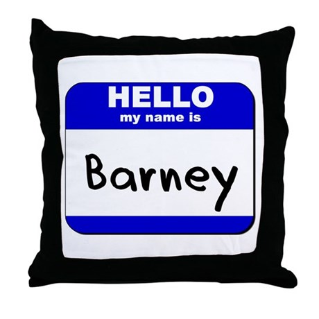 hello my name is barney Throw Pillow
