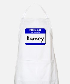 hello my name is barney  BBQ Apron