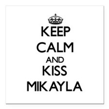 """Keep Calm and kiss Mikayla Square Car Magnet 3"""" x"""