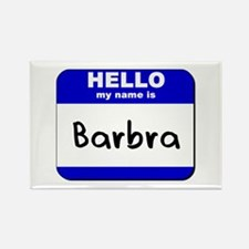 hello my name is barbra Rectangle Magnet