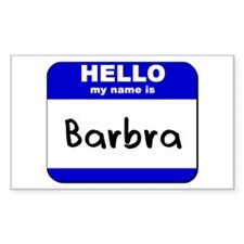 hello my name is barbra Rectangle Decal
