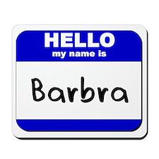 hello my name is barbra  Mousepad