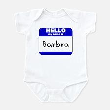 hello my name is barbra  Infant Bodysuit