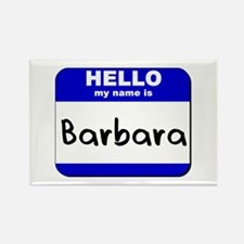 hello my name is barbara Rectangle Magnet