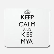 Keep Calm and kiss Mya Mousepad