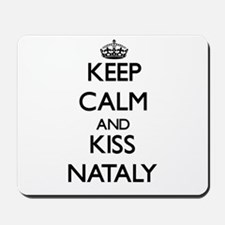 Keep Calm and kiss Nataly Mousepad