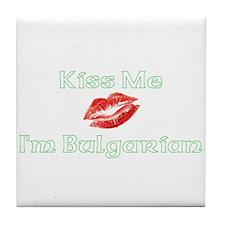 Kiss Me I'm Bulgarian Tile Coaster