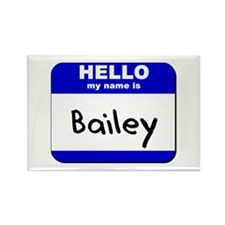 hello my name is bailey Rectangle Magnet