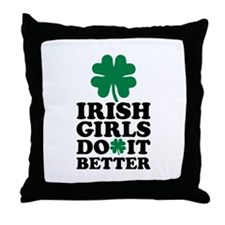 Irish girls do it better Throw Pillow