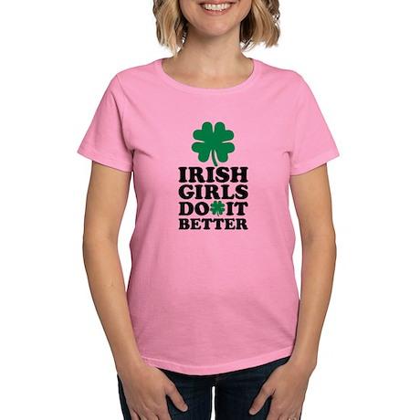 Irish girls do it better Women's Dark T-Shirt Irish girls ...