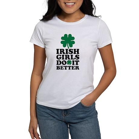 Irish girls do it better Women's Classic T-Shirt Irish ...