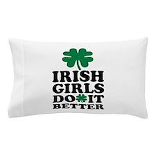 Irish girls do it better Pillow Case