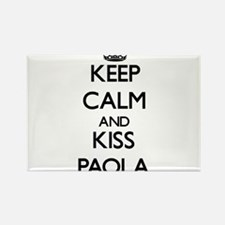Keep Calm and kiss Paola Magnets