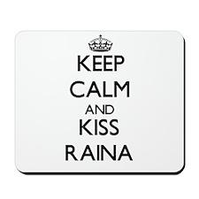 Keep Calm and kiss Raina Mousepad
