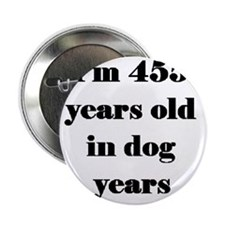 """65 dog years 3-3 2.25"""" Button"""