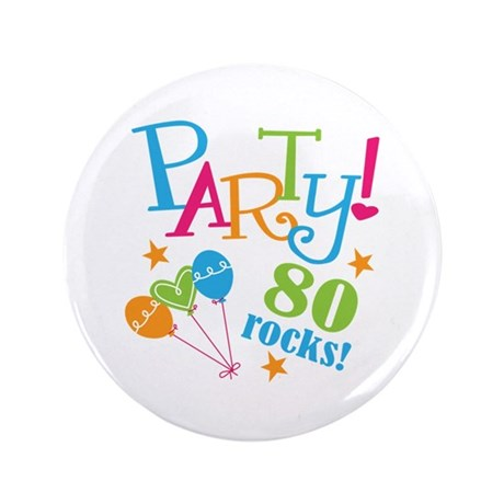 "80th Birthday Party 3.5"" Button"