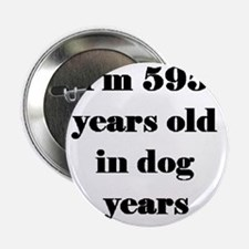"""85 dog years 3-3 2.25"""" Button"""