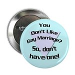 Don't Like Gay Marriage? Button (100 pack)