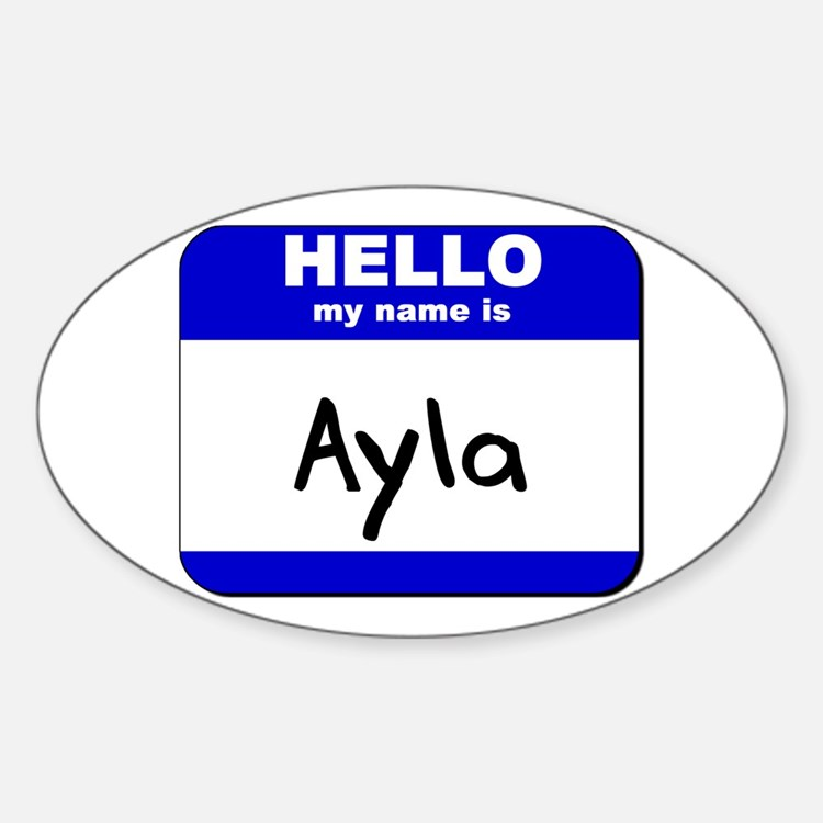 hello my name is ayla Oval Decal