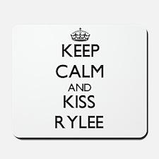 Keep Calm and kiss Rylee Mousepad