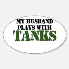 My Husband Plays With Tanks Oval Decal